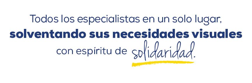 Imagen con el siguiente texto: Todos los especialistas en un solo lugar, solventando sus necesidades visuales con espíritu de solidaridad